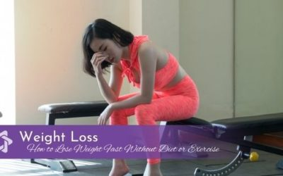 How to Lose Weight Fast Without Diet or Exercise